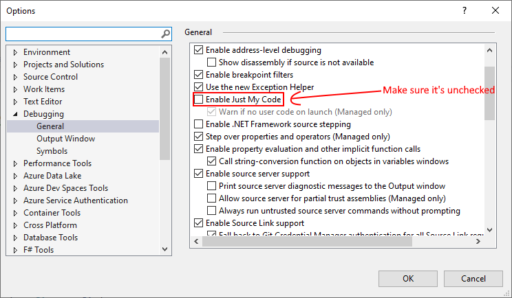 Visual Studio --> Options --> Debugging --> General and uncheck 'Enable just my code'